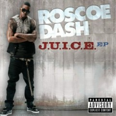 J.U.I.C.E. - EP - Roscoe Dash