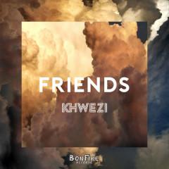 Friends (Single) - Khwezi