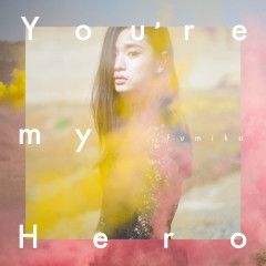 You're My Hero / Fighter - fumika