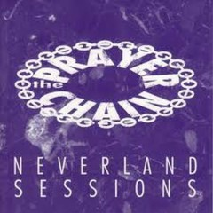Neverland Sessions - The Prayer Chain