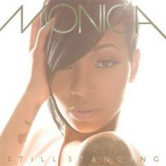 Still Standing - Monica