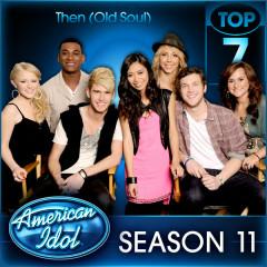 American Idol Season 11 Top 7 - Then (Old Soul)