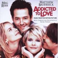 Addicted To Love OST (Pt.2) - Rachel Portman,Various Artists