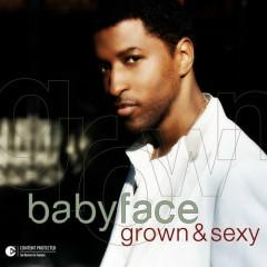 Grown & Sexy - Babyface