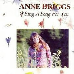 Sing A Song For Me - Anne Briggs