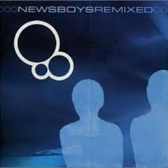 Newsboys (Remixed)