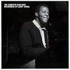 The Complete Blue Note Recordings Of Larry Young (CD6) - Larry Young