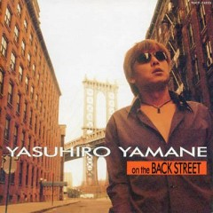On The BACK STREET - Yasuhiro Yamane