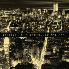 MTV Unplugged NYC 1997 - Babyface