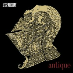 antique - D'espairsRay