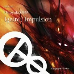 Ignite / Implusion - Hiroyuki ODA