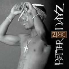 Better Dayz (CD1) - 2Pac