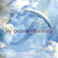 My Destiny/Serenade - Kanon