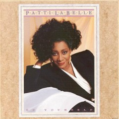 Be Yourself - Patti Labelle