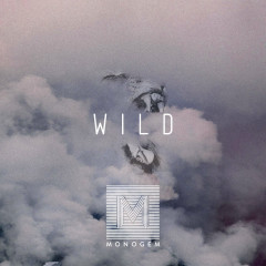 Wild (Single) - Monogem