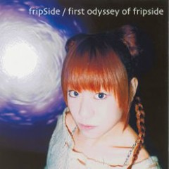 First Odyssey Of FripSide