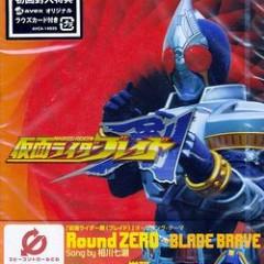 Round ZERO ~ BLADE BRAVE