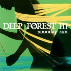 Noonday Sun (Japanese Press & Release) - Deep Forest