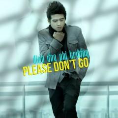 Please Don't Go (Single) - Đinh Ứng Phi Trường
