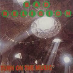 Turn On The Music (Bootleg) (CD2) - Bad Religion