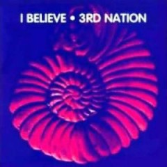 I Believe - 3rd Nation