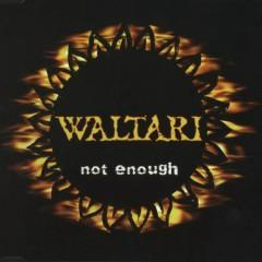 Not  Enough CDS - Waltari