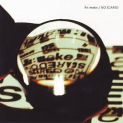 Re:make / NO SCARED - ONE OK ROCK