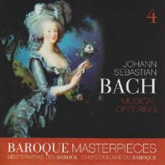 Baroque Masterpieces CD 4 - Bach Musical Offering