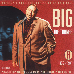 All The Classic Hits 1938-1952 (Disc A) (CD 2) - Big Joe Turner