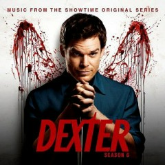 Dexter: Season 6 OST (Pt.1) - Daniel Licht,Various Artists