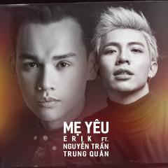 Mẹ Yêu (Single) - ERIK ST.319, Nguyễn Trần Trung Quân