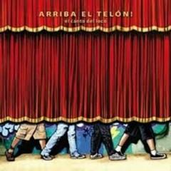 Arriba el telón (CD2) - El Canto Del Loco