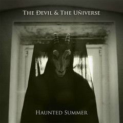 Haunted Summer - The Devil And The Universe