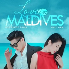 Chuyện Tình Maldives (Love In Maldives) - Noo Phước Thịnh,Thủy Tiên