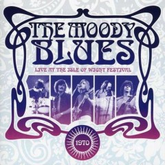 Live At The Isle Of Wight Festival 1970 - Moody Blues