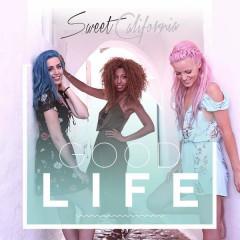 Good Life (Single) - Sweet California