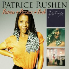 Patrice + Pizzazz + Posh (CD1) - Patrice Rushen