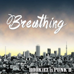 Breathing - ROOKiEZ is PUNK'D