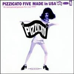 Made in USA - Pizzicato Five