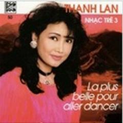 La Plus Belle Pour Aller Dancer - Nhạc Pháp Trữ Tình 3 - Thanh Lan