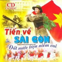 Tiến Về Sài Gòn - Đất Nước Trọn Niềm Vui