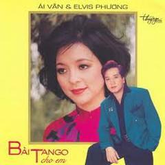 Bài Tango Cho Em - Elvis Phương, Ái Vân