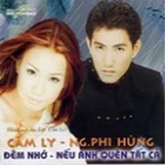 Đêm Nhớ - Nếu Anh Quên Tất Cả CD1 - Cẩm Ly,Nguyễn Phi Hùng
