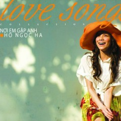 Nơi Em Gặp Anh - Love Songs Collection