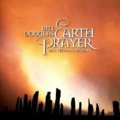 Earth Prayer - Bill Douglas