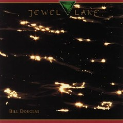 Jewel Lake - Bill Douglas