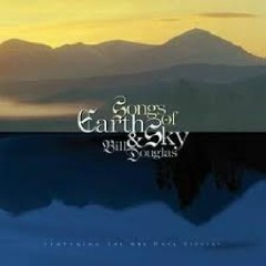 Songs Of Earth & Sky - Bill Douglas