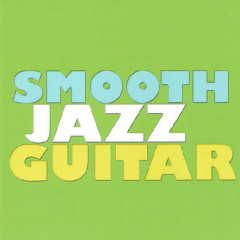 Collection - Smooth Jazz Guitar