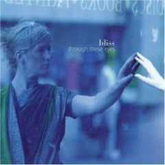 Through These Eyes - Bliss