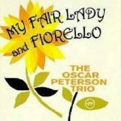 My Fair Lady And Fiorello - Oscar Peterson Trio